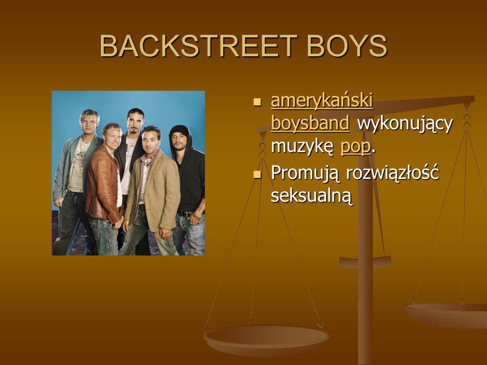 BACKSTREET BOYS amerykański boysband wykonujący muzykę pop.