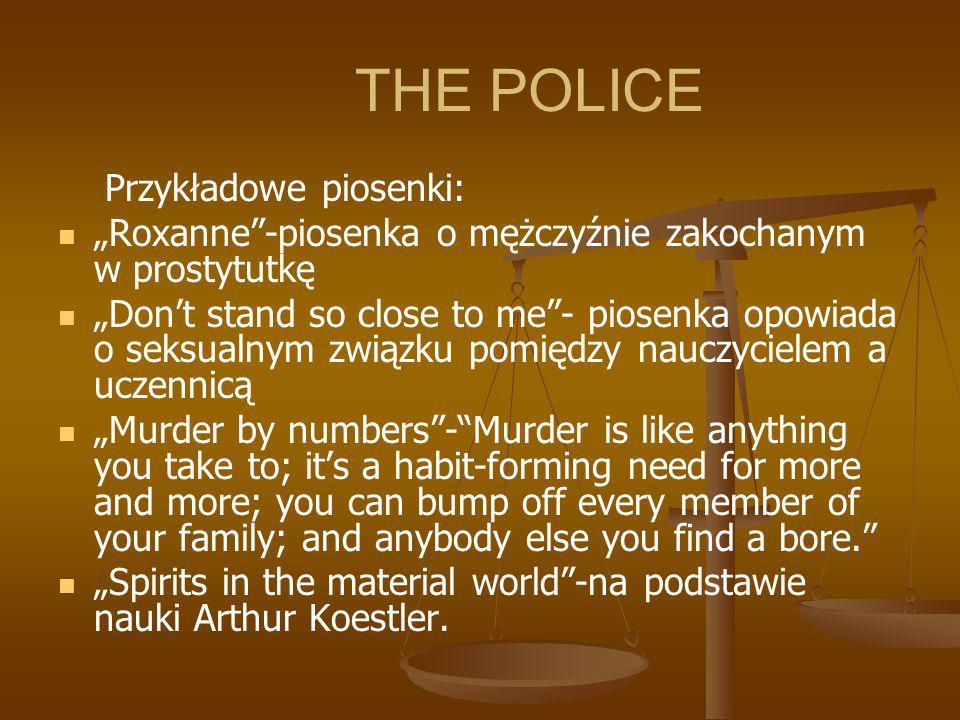 THE POLICE Przykładowe piosenki: