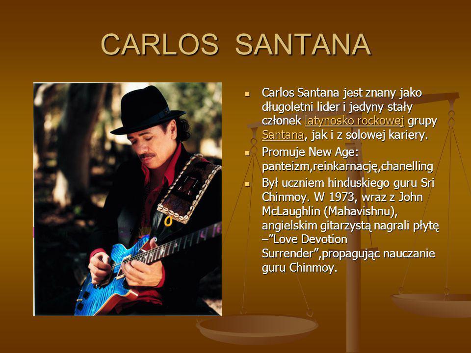CARLOS SANTANA Carlos Santana jest znany jako długoletni lider i jedyny stały członek latynosko rockowej grupy Santana, jak i z solowej kariery.
