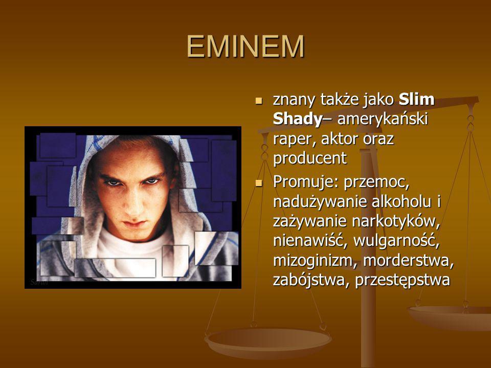 EMINEM znany także jako Slim Shady– amerykański raper, aktor oraz producent.