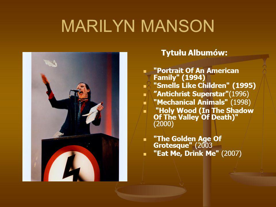 MARILYN MANSON Tytułu Albumów: Portrait Of An American Family (1994)