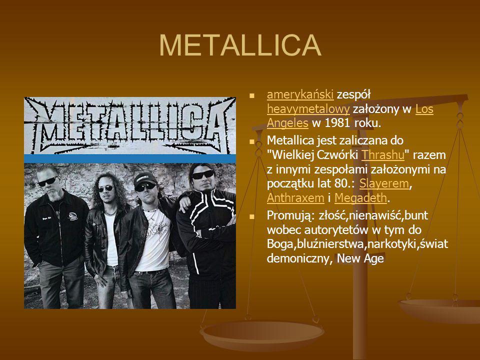 METALLICA amerykański zespół heavymetalowy założony w Los Angeles w 1981 roku.
