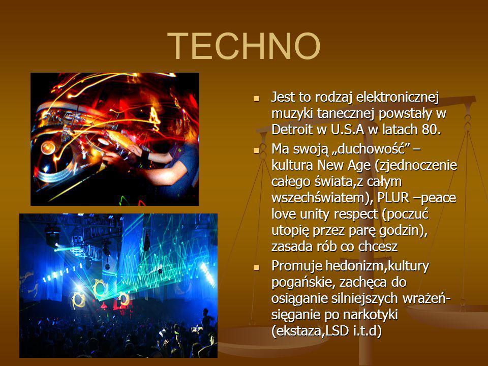 TECHNO Jest to rodzaj elektronicznej muzyki tanecznej powstały w Detroit w U.S.A w latach 80.