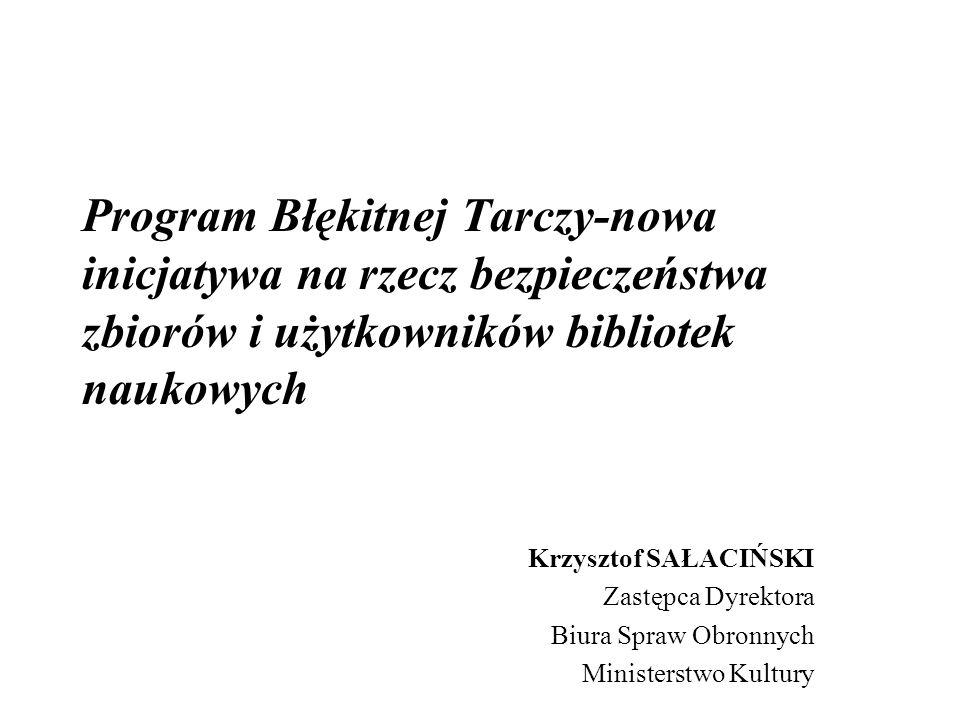 Program Błękitnej Tarczy-nowa inicjatywa na rzecz bezpieczeństwa zbiorów i użytkowników bibliotek naukowych