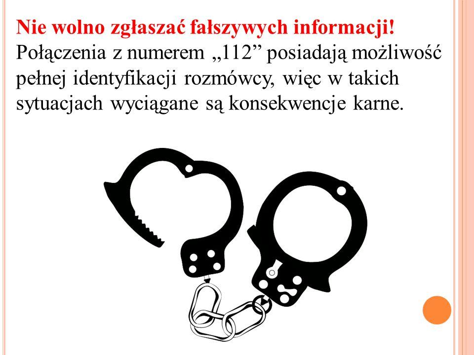 Nie wolno zgłaszać fałszywych informacji