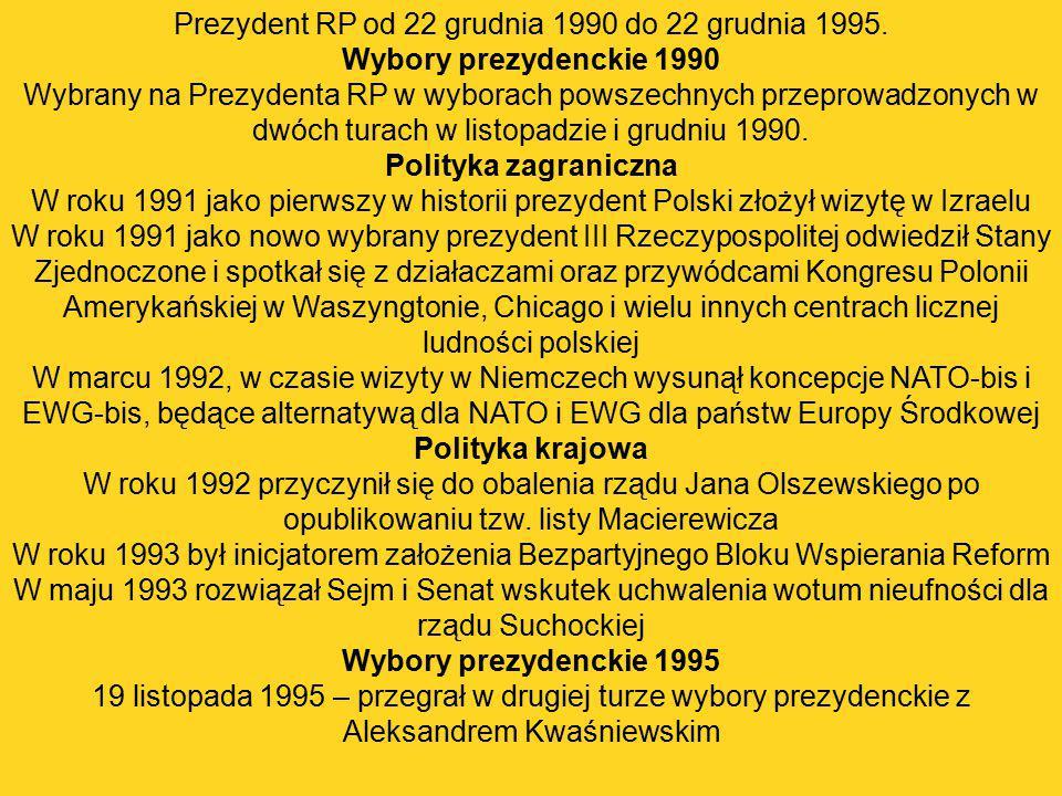Prezydent RP od 22 grudnia 1990 do 22 grudnia 1995.