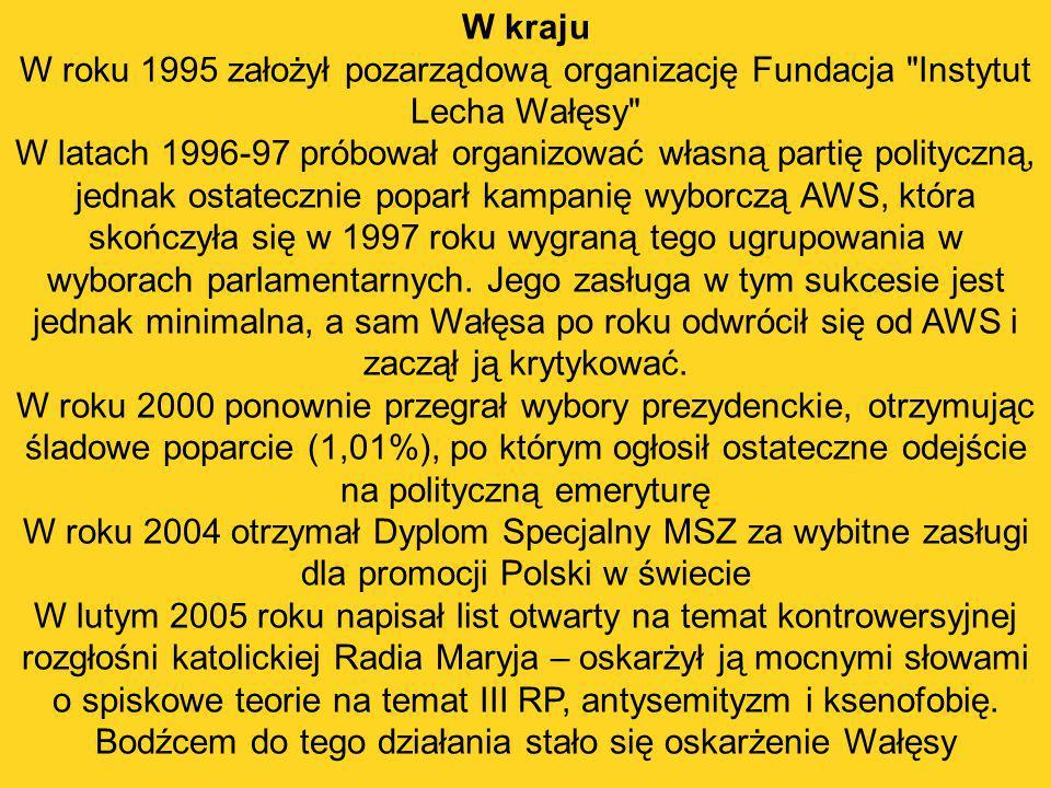 W kraju W roku 1995 założył pozarządową organizację Fundacja Instytut Lecha Wałęsy