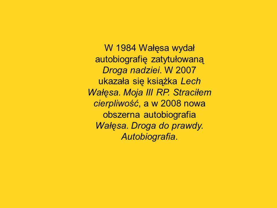 W 1984 Wałęsa wydał autobiografię zatytułowaną Droga nadziei