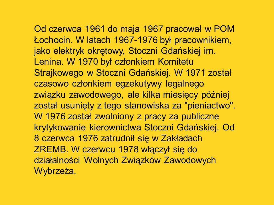 Od czerwca 1961 do maja 1967 pracował w POM Łochocin