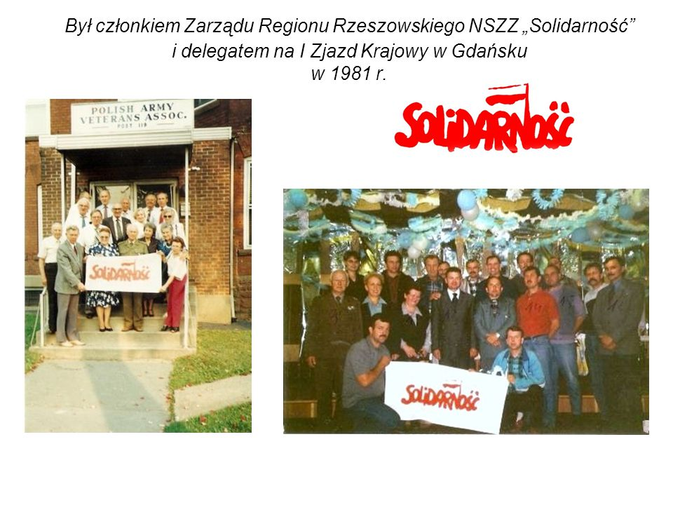 """Był członkiem Zarządu Regionu Rzeszowskiego NSZZ """"Solidarność i delegatem na I Zjazd Krajowy w Gdańsku w 1981 r."""