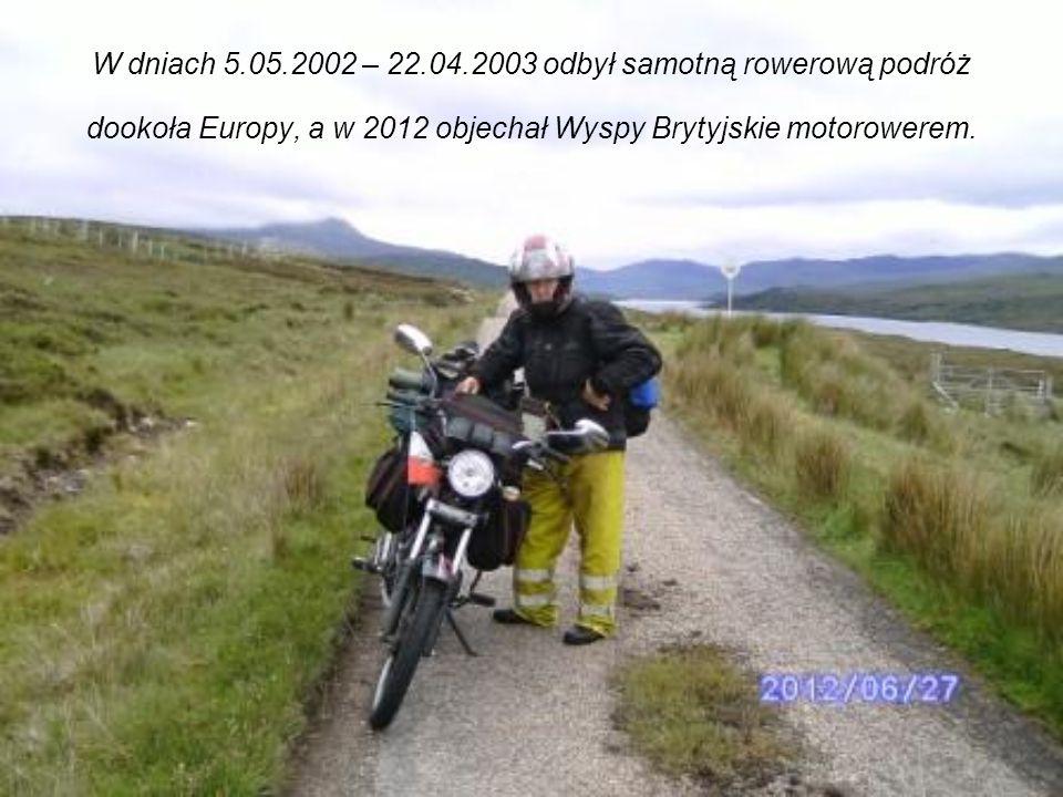 W dniach 5.05.2002 – 22.04.2003 odbył samotną rowerową podróż dookoła Europy, a w 2012 objechał Wyspy Brytyjskie motorowerem.