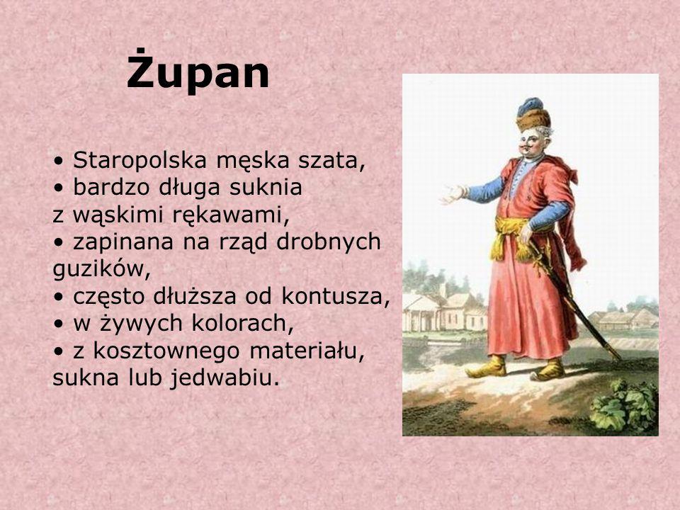 Żupan Staropolska męska szata, bardzo długa suknia z wąskimi rękawami,