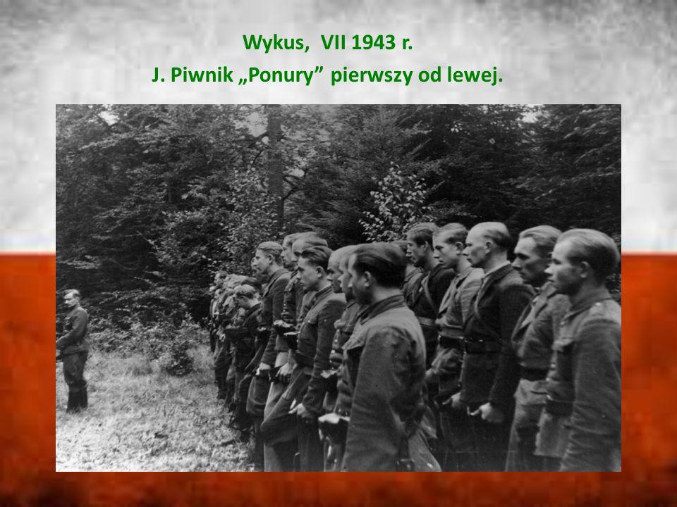 """Wykus, VII 1943 r. J. Piwnik """"Ponury pierwszy od lewej."""