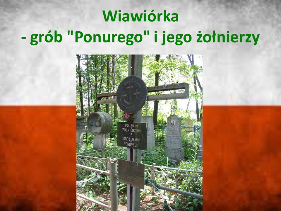 Wiawiórka - grób Ponurego i jego żołnierzy