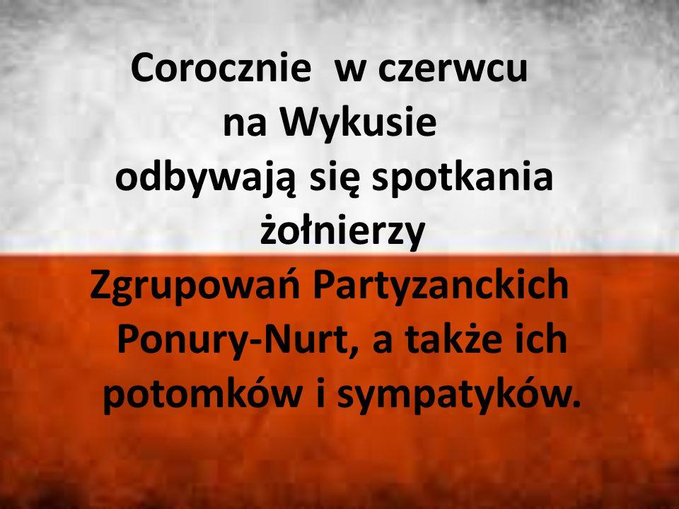 Corocznie w czerwcu na Wykusie odbywają się spotkania żołnierzy Zgrupowań Partyzanckich Ponury-Nurt, a także ich potomków i sympatyków.
