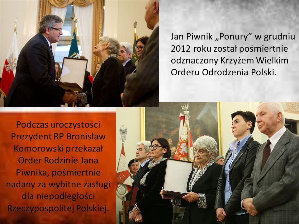 """Jan Piwnik """"Ponury w grudniu 2012 roku został pośmiertnie odznaczony Krzyżem Wielkim Orderu Odrodzenia Polski."""