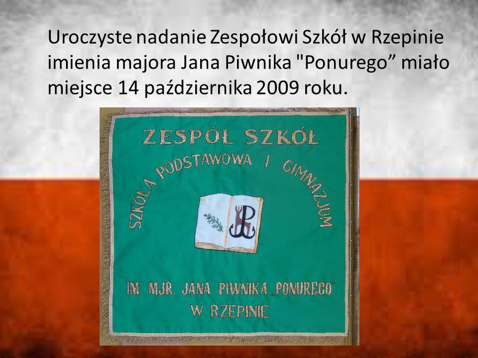 Uroczyste nadanie Zespołowi Szkół w Rzepinie imienia majora Jana Piwnika Ponurego miało miejsce 14 października 2009 roku.