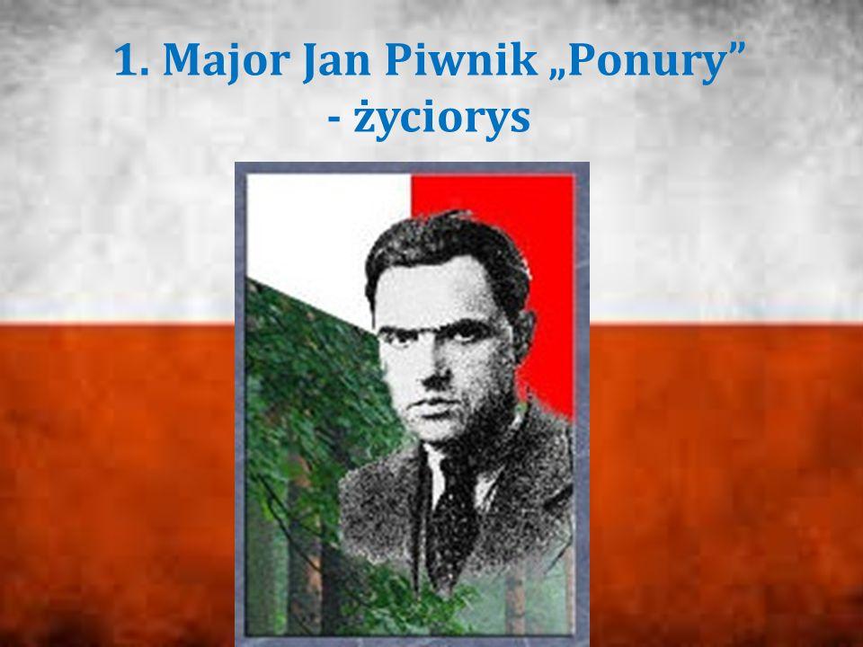 """1. Major Jan Piwnik """"Ponury - życiorys"""