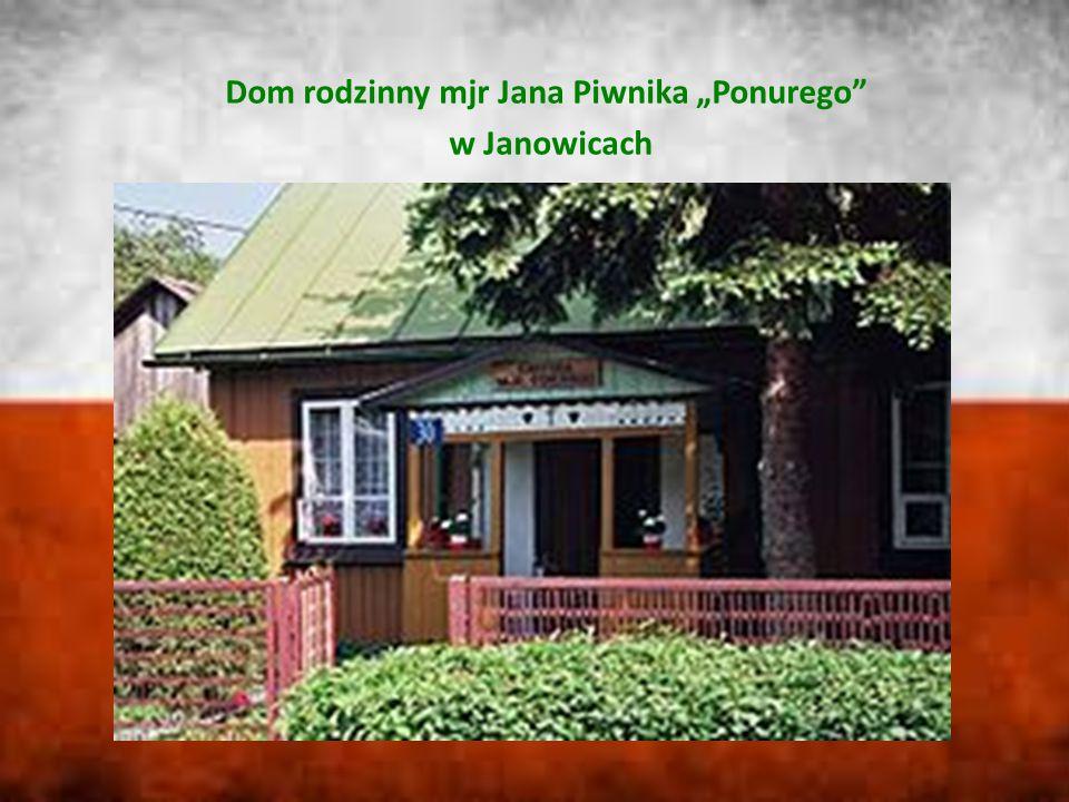 """Dom rodzinny mjr Jana Piwnika """"Ponurego"""