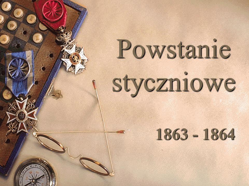 Powstanie styczniowe 1863 - 1864