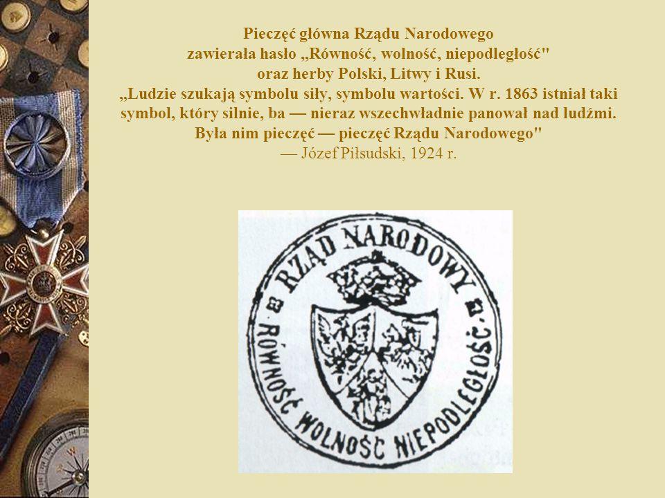 """Pieczęć główna Rządu Narodowego zawierała hasło """"Równość, wolność, niepodległość oraz herby Polski, Litwy i Rusi."""