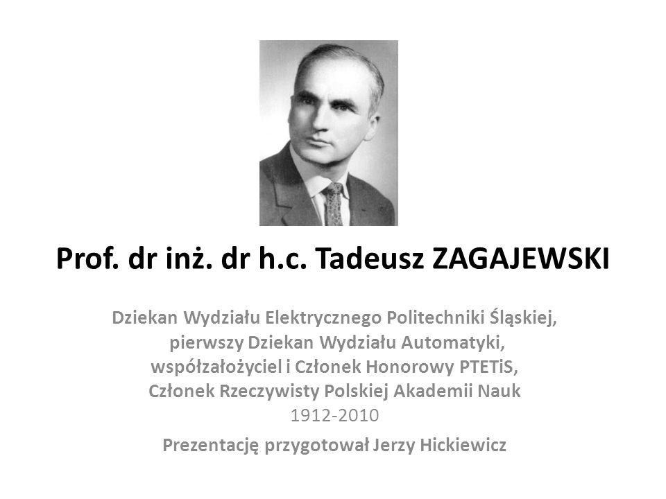 Prof. dr inż. dr h.c. Tadeusz ZAGAJEWSKI