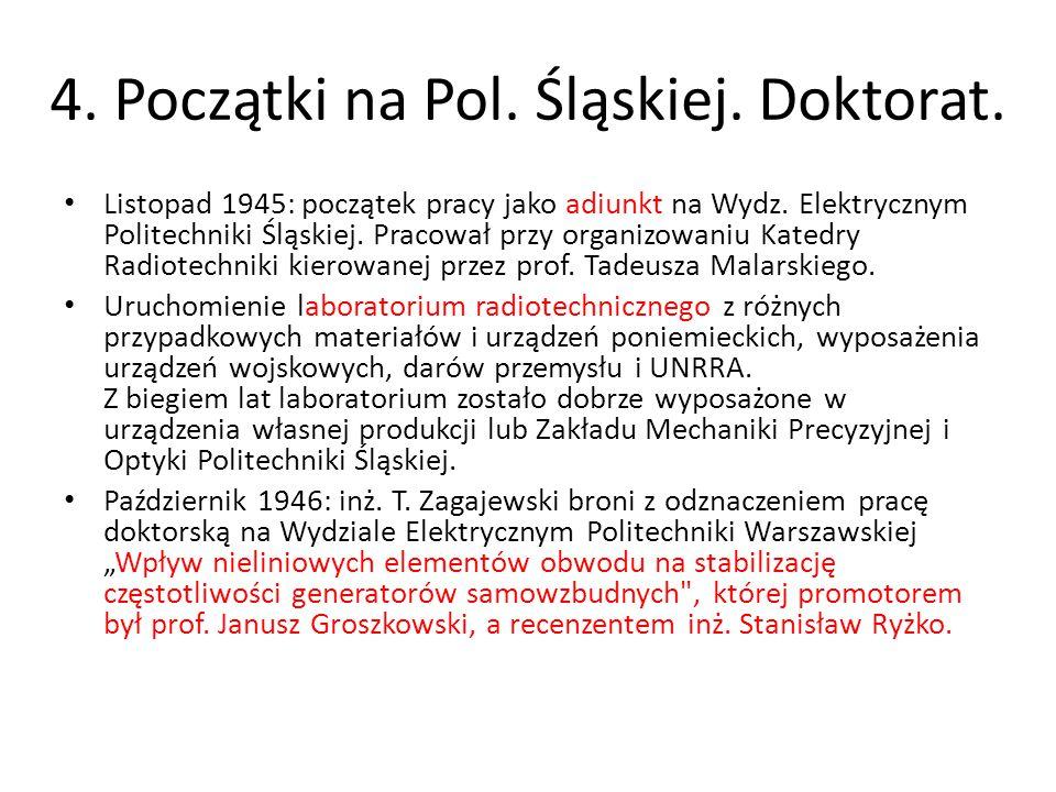 4. Początki na Pol. Śląskiej. Doktorat.