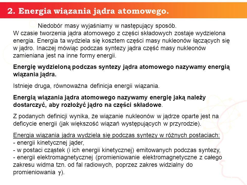 informatyka + 2. Energia wiązania jądra atomowego. 5