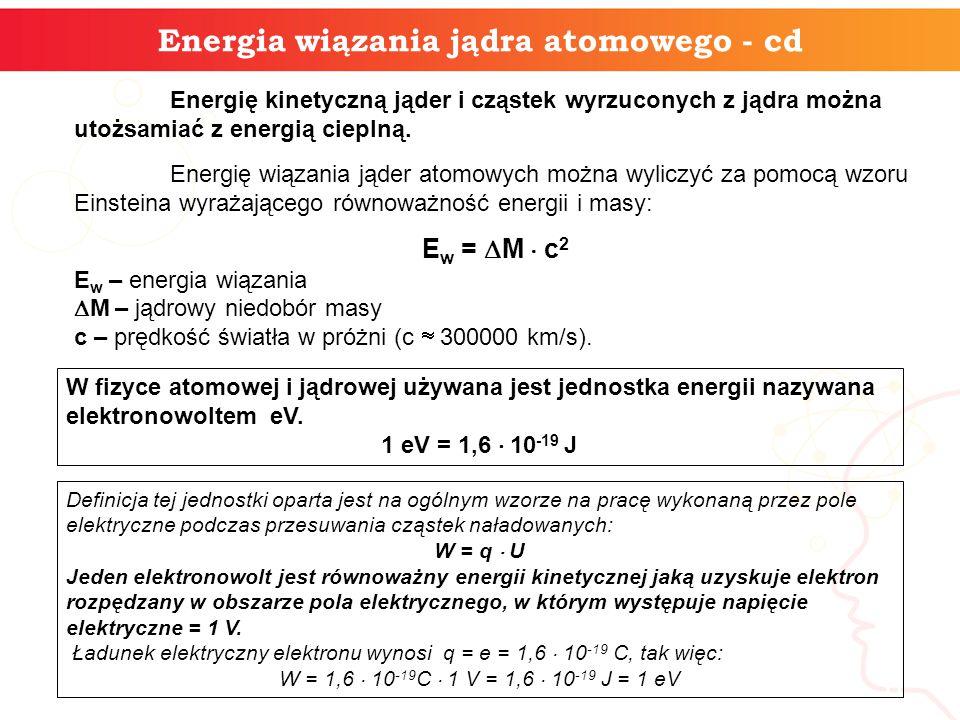 Energia wiązania jądra atomowego - cd