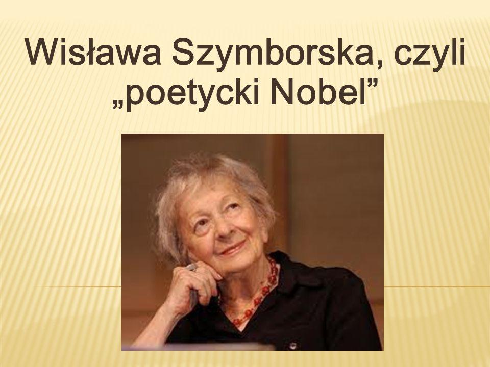 """Wisława Szymborska, czyli """"poetycki Nobel"""