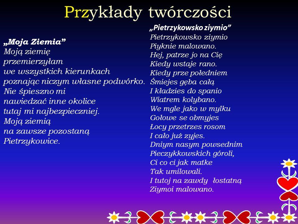 """Przykłady twórczości """"Pietrzykowsko ziymio """"Moja Ziemia"""