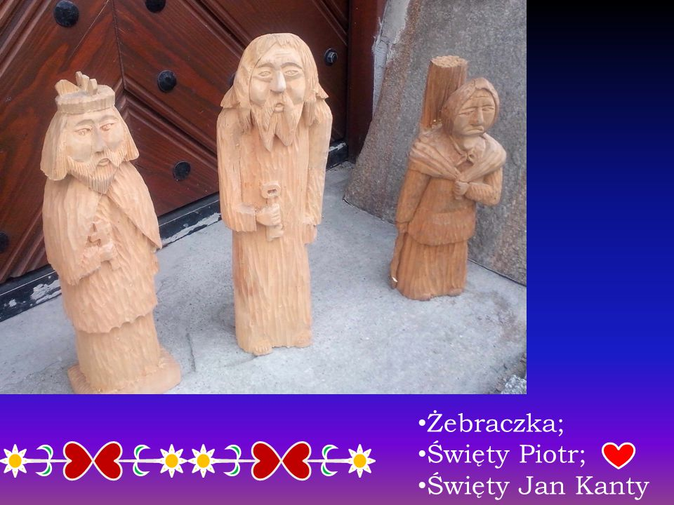 Żebraczka; Święty Piotr; Święty Jan Kanty