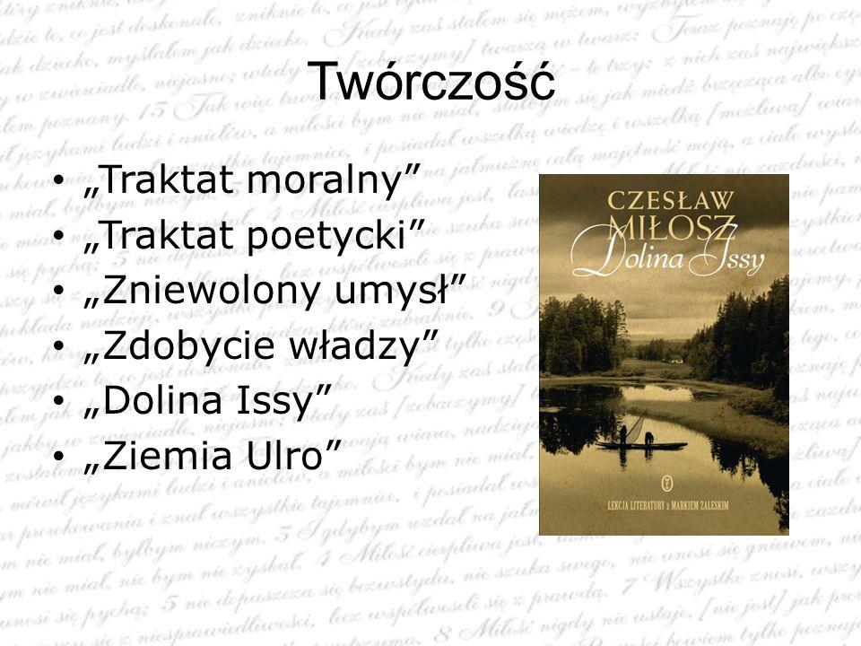"""Twórczość """"Traktat moralny """"Traktat poetycki """"Zniewolony umysł"""