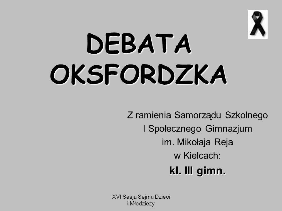 DEBATA OKSFORDZKA kl. III gimn. Z ramienia Samorządu Szkolnego