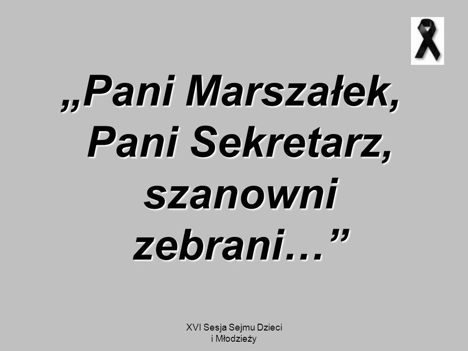 """Pani Marszałek, Pani Sekretarz, szanowni zebrani…"