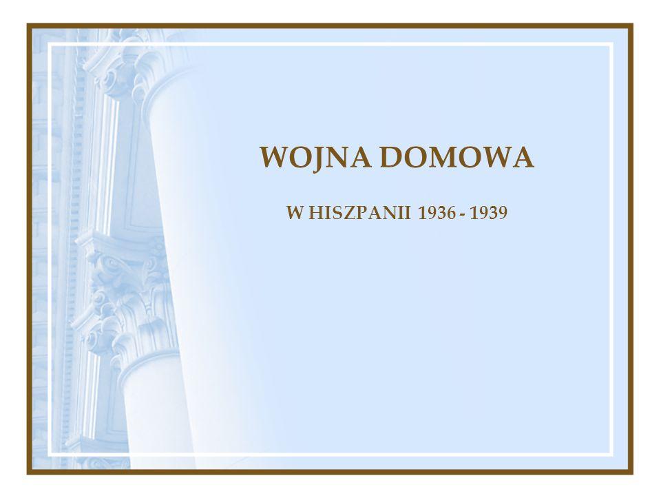 WOJNA DOMOWA W HISZPANII 1936 - 1939