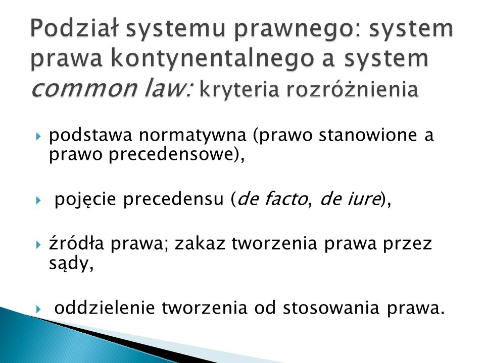 Podział systemu prawnego: system prawa kontynentalnego a system common law: kryteria rozróżnienia