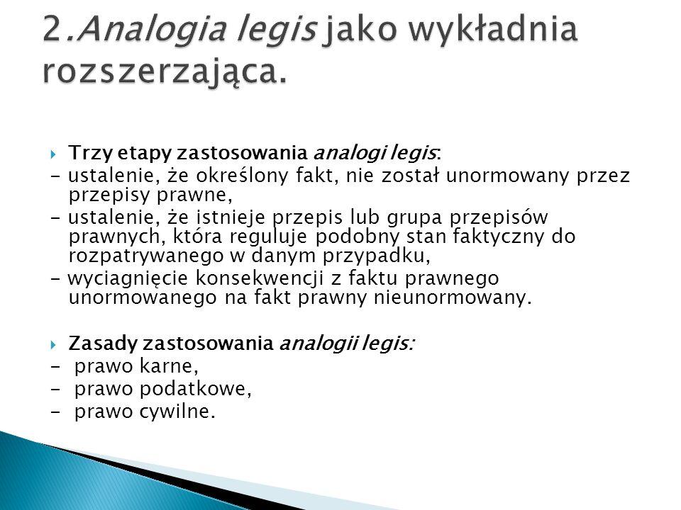 2.Analogia legis jako wykładnia rozszerzająca.