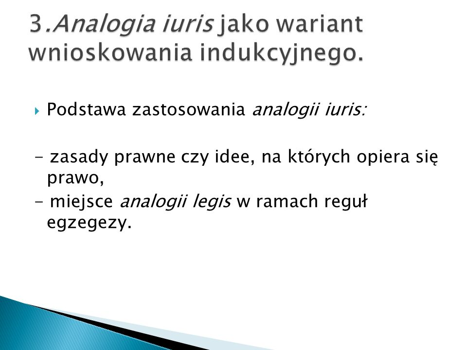 3.Analogia iuris jako wariant wnioskowania indukcyjnego.