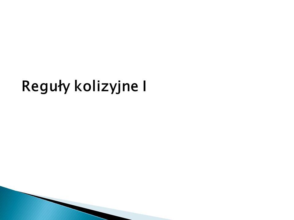 Reguły kolizyjne I