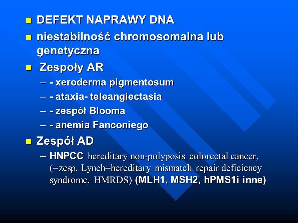 niestabilność chromosomalna lub genetyczna Zespoły AR