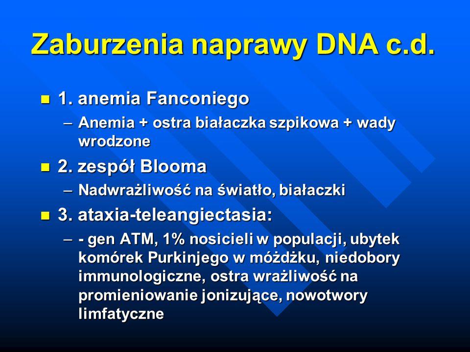 Zaburzenia naprawy DNA c.d.