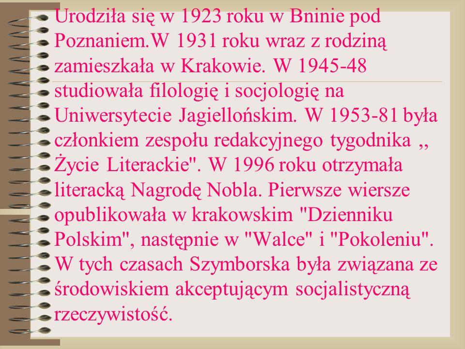 Urodziła się w 1923 roku w Bninie pod Poznaniem