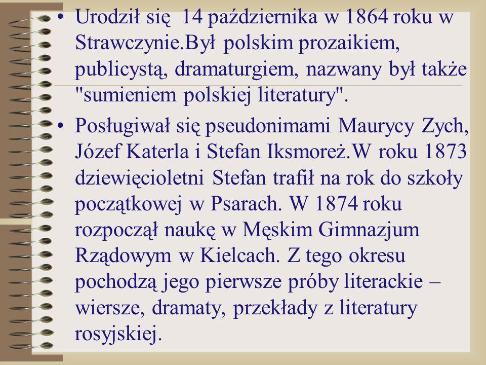 Urodził się 14 października w 1864 roku w Strawczynie