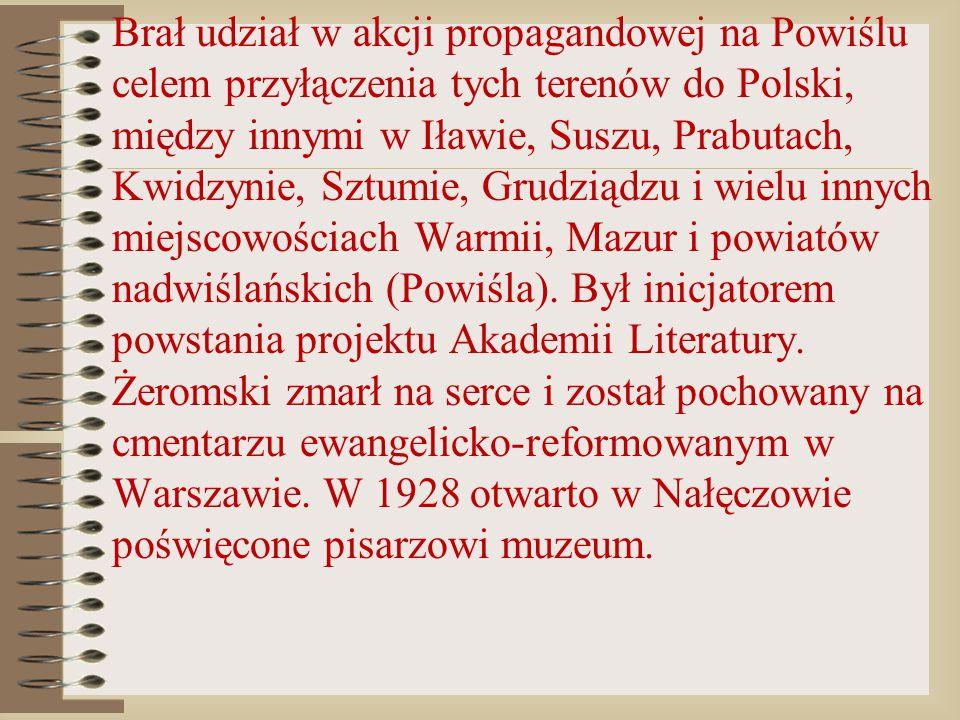 Brał udział w akcji propagandowej na Powiślu celem przyłączenia tych terenów do Polski, między innymi w Iławie, Suszu, Prabutach, Kwidzynie, Sztumie, Grudziądzu i wielu innych miejscowościach Warmii, Mazur i powiatów nadwiślańskich (Powiśla).