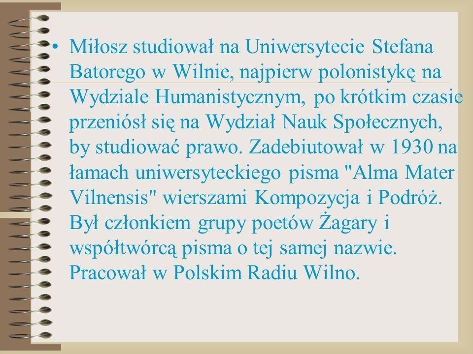 Miłosz studiował na Uniwersytecie Stefana Batorego w Wilnie, najpierw polonistykę na Wydziale Humanistycznym, po krótkim czasie przeniósł się na Wydział Nauk Społecznych, by studiować prawo.