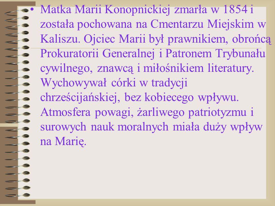 Matka Marii Konopnickiej zmarła w 1854 i została pochowana na Cmentarzu Miejskim w Kaliszu.