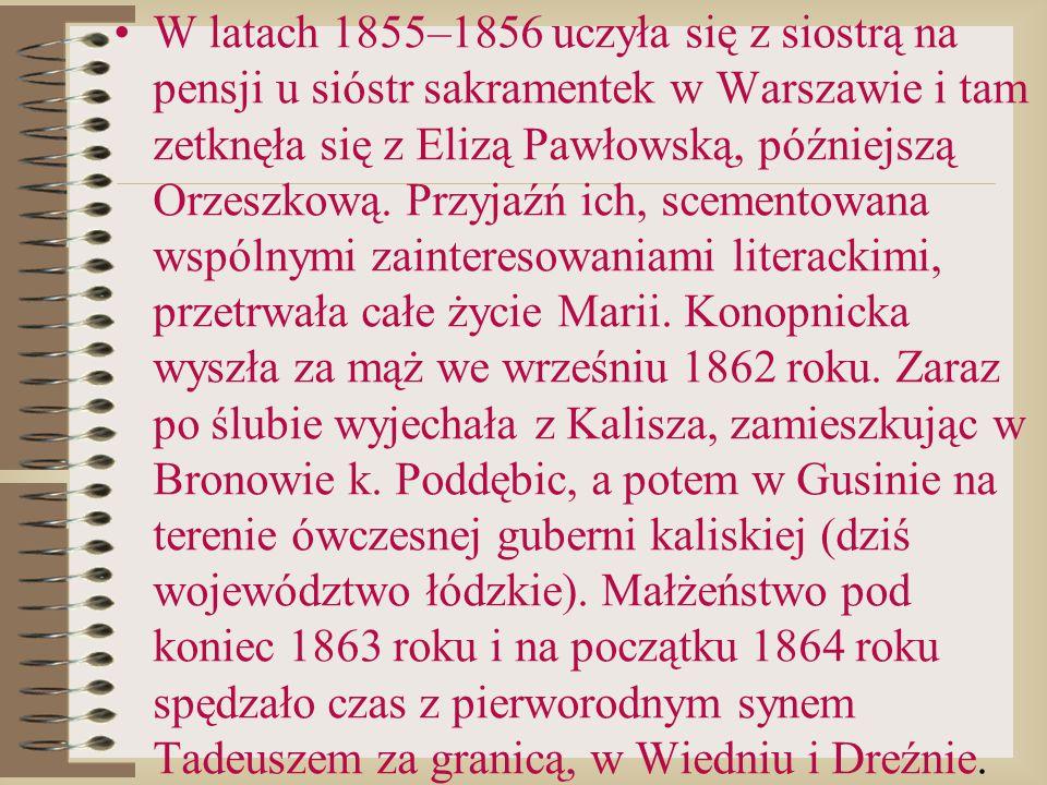 W latach 1855–1856 uczyła się z siostrą na pensji u sióstr sakramentek w Warszawie i tam zetknęła się z Elizą Pawłowską, późniejszą Orzeszkową.