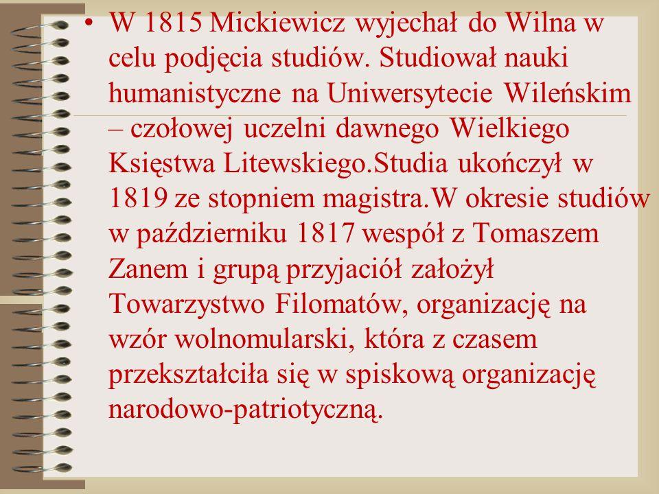 W 1815 Mickiewicz wyjechał do Wilna w celu podjęcia studiów
