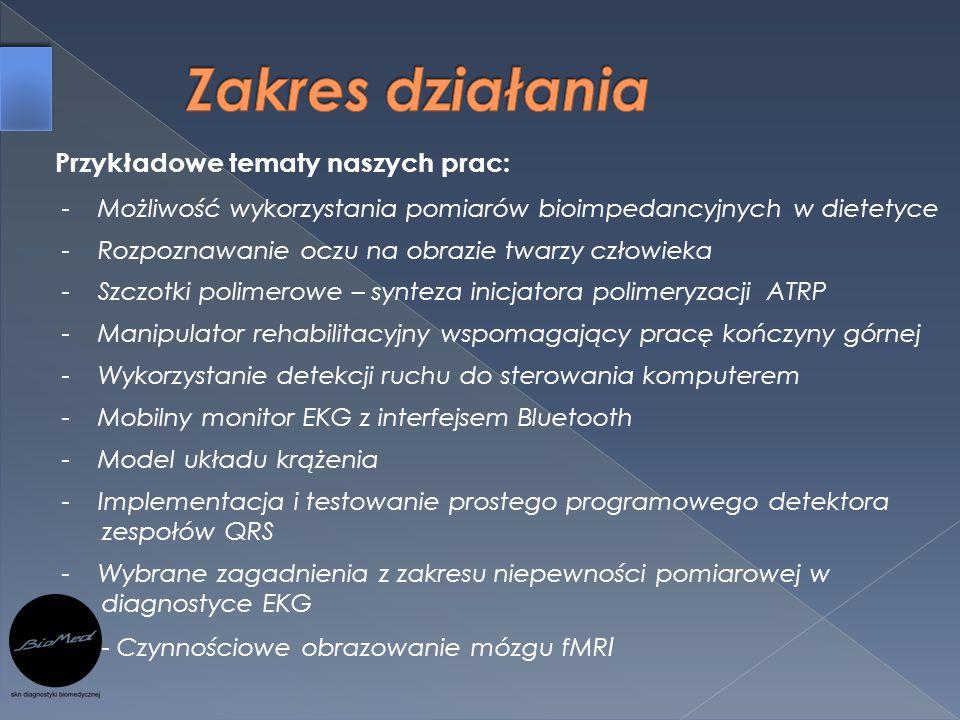 Zakres działania Przykładowe tematy naszych prac: